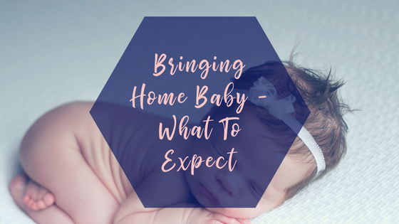 "blue hexagon with pink writing that says ""bringing home your newborn - what to expect"" with a newborn baby in the background"